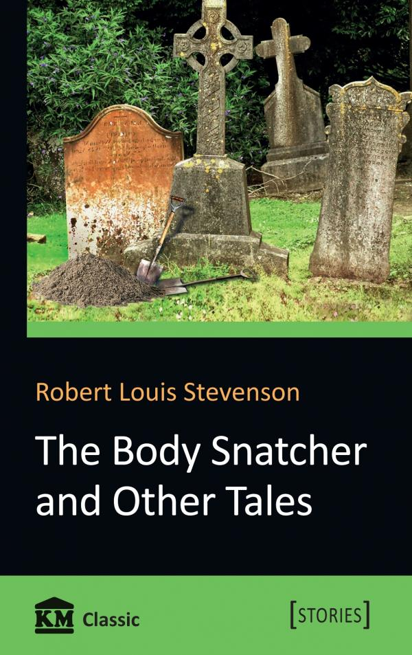 Robert Louis Stevenson The Body Snatcher and Other Tales