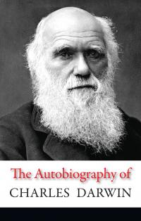 Charles Darwin The Autobiography of Charles Darwin 978-966-948-038-5
