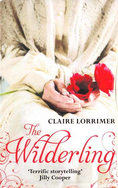Claire Lorrimer The Wilderling: Rochford Trilogy: Book 2. [used]