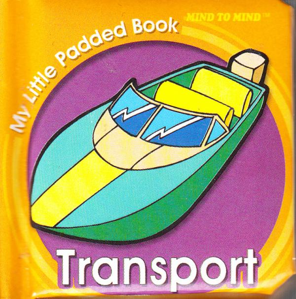 My Little Padded Books. Transport