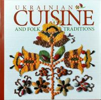 Artiukh Lydia Ukrainian traditional СUISINE and folk customs 978-966-8137-42-6
