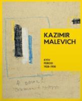 Філевська Тетяна KAZIMIR MALEVICH. Kyiv Period 1928-1930 978-966-7845-91-9