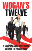 Wogan Terry Wogan's Twelve : A Sharp Eye and a Witty Word to Mark the Passing Year. [USED]