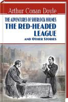 Doyle Arthur Conan =  Дойл Артур Конан The Red-Headed League and Other Stories: The Adventures of Sherlock Holmes 978-617-07-0390-3
