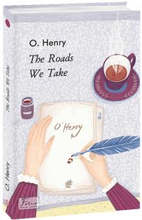 Henry O The Roads We Take 978-966-03-9396-7