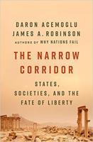 Дарон Аджемоглу , Джеймс Робінсон Вузький коридор. Держави, суспільства і доля свободи 978-617-7866-17-5