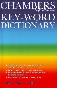 Chambers Key-Word Dictionary: English-Ukrainian semibilingual 966-520-019-4