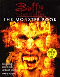 Christopher Golden Buffy the Vampire Slayer: The Monster Book. [used]