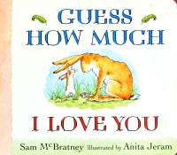 Guess How Much I Love You Lap-Size Board Book. [used]
