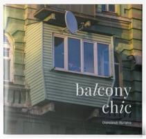 Бурлака Олександр Balcony Chic. Олександр Бурлака 978-966-500-830-9