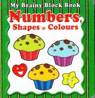 My Brainy Block Books Numbers, Shapes & Colours 9789673310340