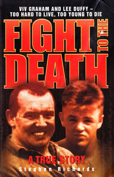 Richards Stephen Fight to the Death: VIV Graham and Lee Duffy: Too Hard to Live, Too Young to Die: A True Story [USED]