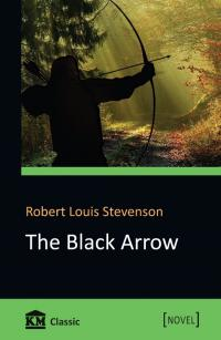 Стівенсон Роберт Льюіс = Robert Louis Stevenson Чорна стріла = The Black Arrow 978-617-7409-71-6