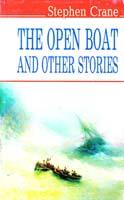 Крейн Стівен The Open Boat and Other Stories = Відкритий човен та інші оповідання 978-617-07-0106-0