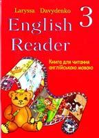 Давиденко Лариса English Reader. З form. Книга для читання англійською мовою. З клас 978-966-07-0961-4