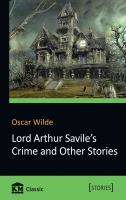 Oscar Wilde Lord Arthur Savile's Crime and Other Stories 978-617-7535-88-0