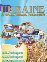 Полупан В. Л., Полупан А. П., Махова B.B. Ukraine. A cultural reader. Україна. Книга для читання англійською мовою 966-7384-78-0
