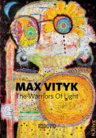 Макс Вітик. Воїни світла. Max Vityk / The Warriors of Light 978-966-7845-90-2
