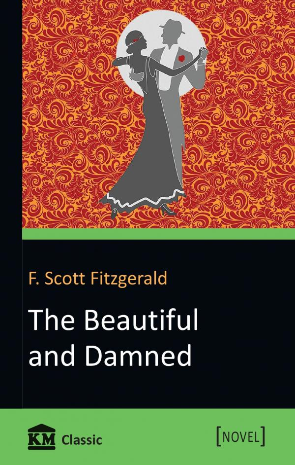 Francis Scott Fitzgerald The Beautiful and Damned