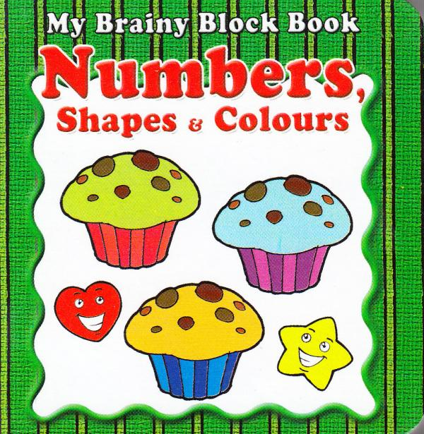 My Brainy Block Books Numbers, Shapes & Colours