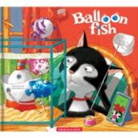 Дяченки Сергій та Марина Повітряні рибки (анг.) Balloon fish 978-617-585-023-7