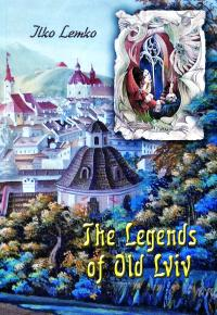 Lemko Uko The Legends of Old Lviv 978-617-629-417-7