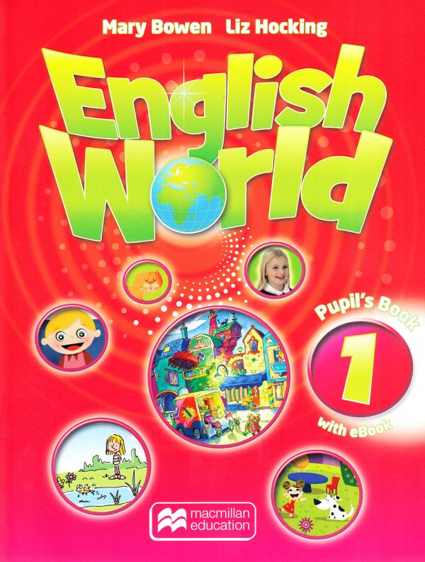 Hocking Liz and Bowen Mary English World 1 Pupil's Book with eBook