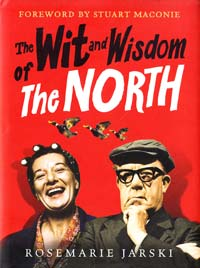 Rosemarie Jarski, Stuart Maconie (Foreword by) The Wit and Wisdom of the North [USED]