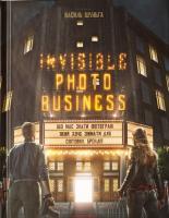 Шульга Василь Invisible photo business: Що має знати фотограф, який хоче знімати для світових брендів 978-966-97615-1-4