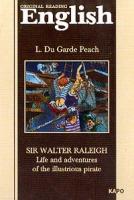 Peach L.D.G. (Питч Л.Д.) Sir Walter Raleigh: Life and adventures of illustrious pirate (Сэр Уолтер Роли): Книга для чтения на английском языке (задания и комм. Тумбиной О.В.) 5-89815-231-8