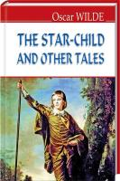 Вайльд Оскар The Star-Child and Other Tales 978-617-07-0346-0