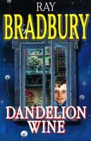 Bradbury Ray = Брэдбери Рей Dandelion Wine = Вино из одуванчиков 978-5-8112-4434-8