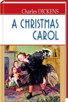 Діккенс Чарлз A Christmas Carol In Prose, Being a Ghost Story of Christmas 978-617-07-0350-7