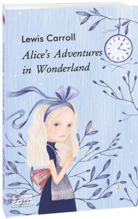 Carroll Lewis Alice's Adventures in Wonderland 978-966-03-9433-9